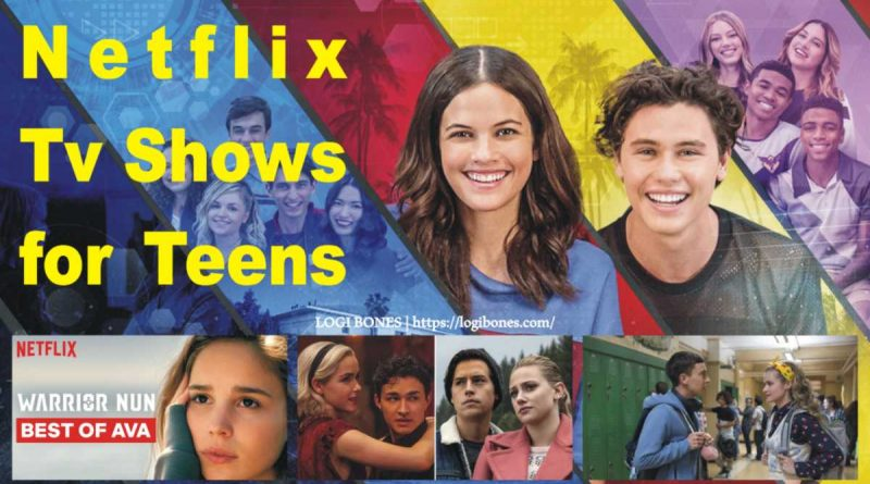 Netflix Tv Shows for Teens